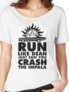 Run like Dean just saw you crash the Impala Women's Relaxed Fit T-Shirt
