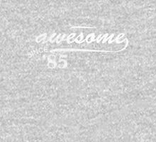 Awesome Since 1985 Unisex T-Shirt