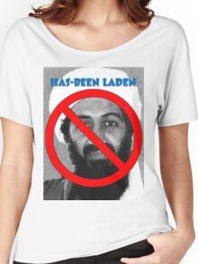 Has-been Laden Women's Relaxed Fit T-Shirt
