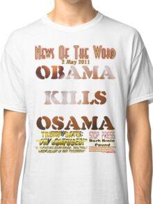 Obama Kills Osama T-shirt Design Classic T-Shirt