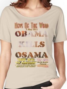 Obama Kills Osama T-shirt Design Women's Relaxed Fit T-Shirt