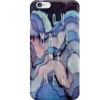 You Make Me New iPhone Case/Skin