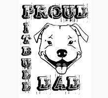 PROUD PIT BULL DAD Unisex T-Shirt