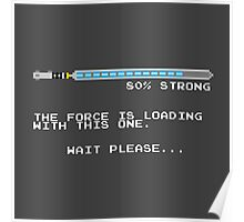 The Force is Still Loading... Poster