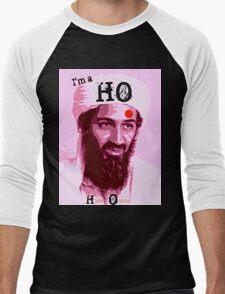 I'm a HO for Bin Laden! Men's Baseball ¾ T-Shirt