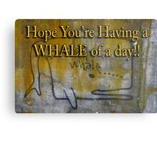 whale of a day Metal Print