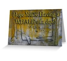 whale of a day Greeting Card