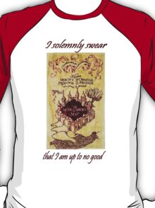 I solemnly swear that I am up to no good T-Shirt