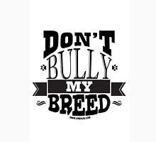 DON'T BULLY MY BREED 3 Unisex T-Shirt