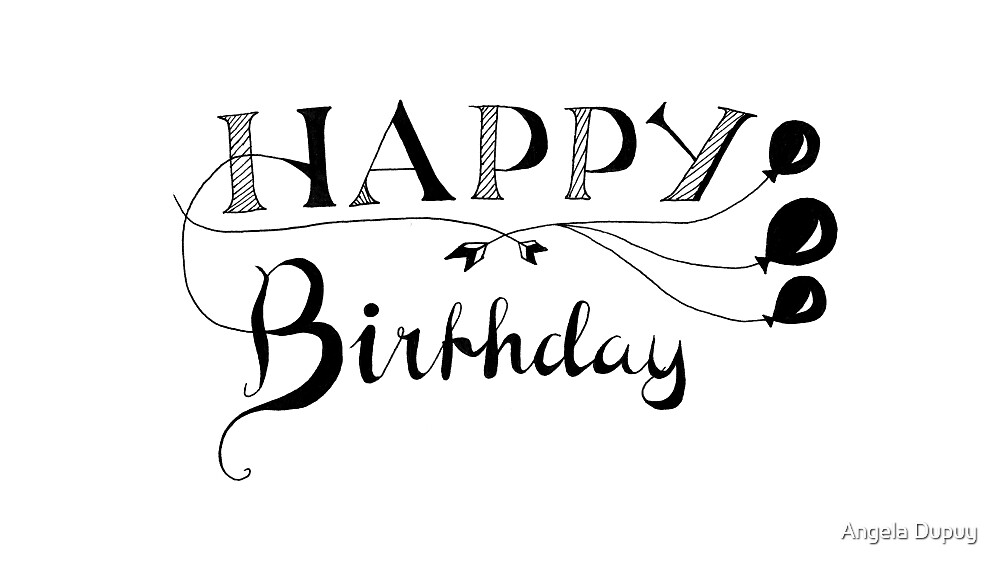 Quot happy birthday calligraphy by angela dupuy redbubble