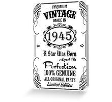 Premium Vintage Made In 1945 Greeting Card