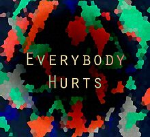 Everybody Hurts II by ProjectMayhem