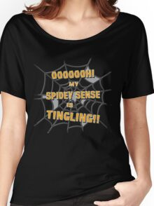 My Spidey Sense is Tingling Women's Relaxed Fit T-Shirt