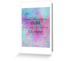 When you lose a child... Greeting Card