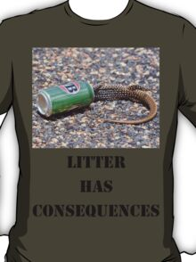 Litter has Consequences T-Shirt