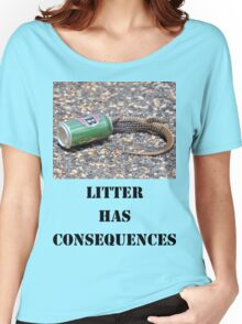 Litter has Consequences Women's Relaxed Fit T-Shirt
