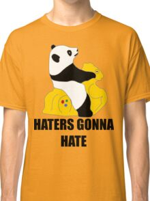 Haters Gonna Hate: Panda Classic T-Shirt