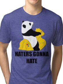 Haters Gonna Hate: Panda Tri-blend T-Shirt
