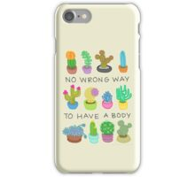 No Wrong Way to Have a Body iPhone Case/Skin