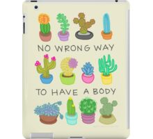 No Wrong Way to Have a Body iPad Case/Skin