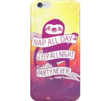 nap all day, sleep all night, party never iPhone Case/Skin