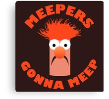 Meepers Gonna Meep Canvas Print