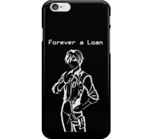 Forever a Loan iPhone Case/Skin
