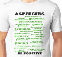 Aspergers - Be Positive Unisex T-Shirt