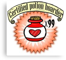 Certified potion hoarder Canvas Print