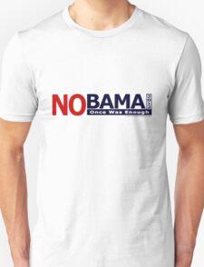 NOBAMA 2012 - Once Was Enough T-shirt T-Shirt