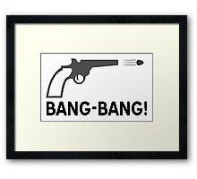 Bang - bang Framed Print