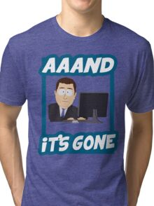 And it's gone - South Park Tri-blend T-Shirt