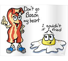 Don't Go Bacon My Heart Lovers Poster