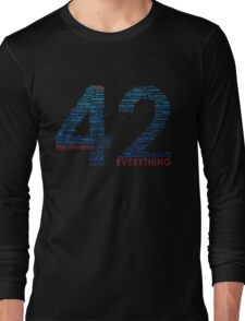 Life, The Universe, and Everything Long Sleeve T-Shirt