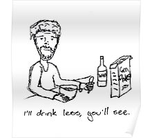I'll drink less, you'll see Poster