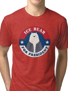 ICE BEAR FOR PRESIDENT. Tri-blend T-Shirt