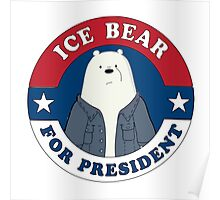 ICE BEAR FOR PRESIDENT. Poster
