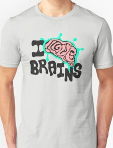 I love Brains Unisex T-Shirt
