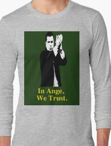 In Ange, We trust Long Sleeve T-Shirt