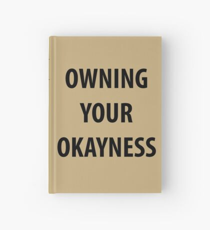 Owning your Okayness Hardcover Journal