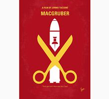No317 My MacGruber minimal movie poster T-Shirt