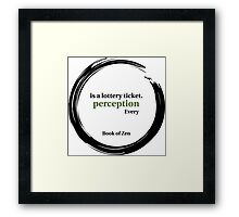 Quote About Reality & Perception Framed Print