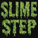 Slime-Step by Steve Lambert