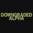 Downgraded Alpha by Brett Perryman