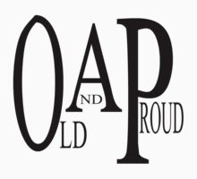 Old and Proud (OAP) Kids Clothes