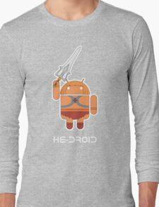 He-Droid Long Sleeve T-Shirt