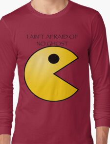 Ain't afraid of no ghost Long Sleeve T-Shirt