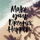 Make Dreams happen by annamoreganna
