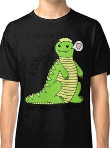 Dinosaurs Go Rawr! Classic T-Shirt