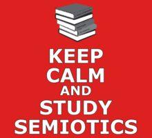 Keep calm and study Semiotics by matildedeschain